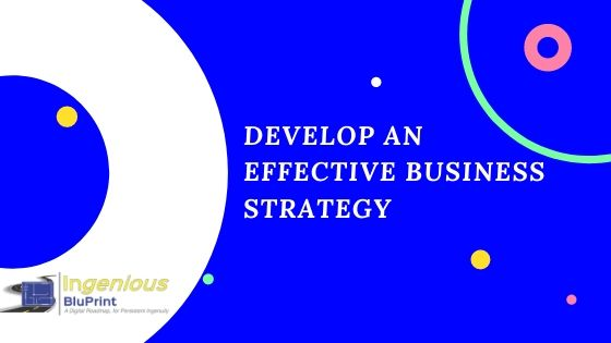 How to develop an effective business strategy